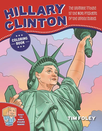 the-hillary-clinton-coloring-book-the-ultimate-tribute-to-the-next-president-of-the-united-states