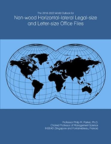 The 2018-2023 World Outlook for Non-wood Horizontal-lateral Legal-size and Letter-size Office Files