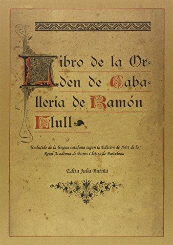 Libre del Orde de Cavaylerie/Libro de la Orden de Caballería por Ramón Llull