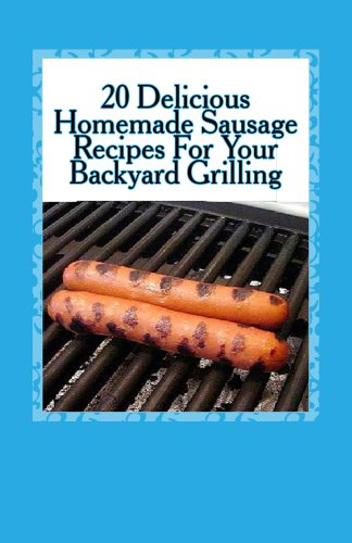 20-delicious-homemade-sausage-recipes-for-your-backyard-grilling