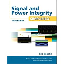 Signal and Power Integrity - Simplified (Prentice Hall Modern Semiconductor Design Series: Prentis Hall Signal Integrity Library)