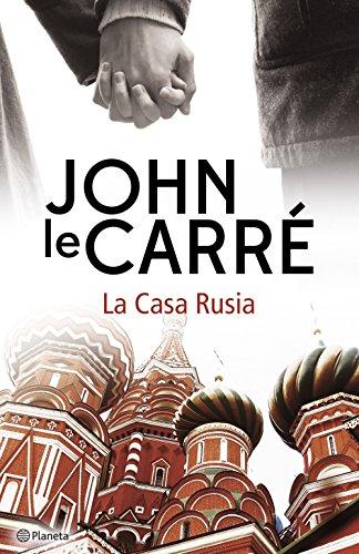 La Casa Rusia (Volumen independiente nº 1) por John le Carré