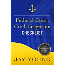 Federal Court Civil Litigation Checklist: How to Survive a Lawsuit and Trial (Your Legal Guides Book 1) (English Edition)