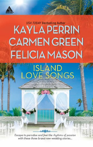 Island Love Songs: Seven Nights in Paradise / The Wedding Dance / Orchids and Bliss (Mills & Boon Kimani Arabesque) (English Edition)