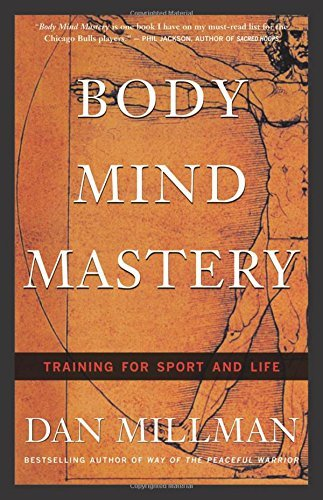 Body Mind Mastery: Training For Sport and Life by Dan Millman (1999-03-25)