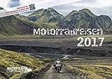 Motorradreisen 2017 Wandkalender von Erik Peters – NEU! Mit Audiokommentar zu jedem Bild