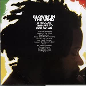 Blowin In The Wind Reggae Tribute To