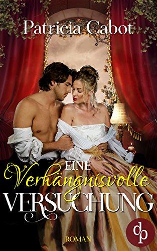 Eine verhängnisvolle Versuchung (Historisch, Liebe) (Historical Love-Reihe)