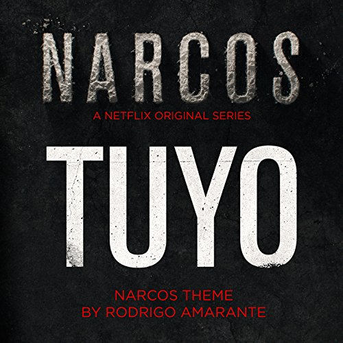 tuyo-narcos-theme-a-netflix-original-series-soundtrack