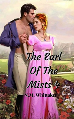 the-earl-of-the-mists-4-a-regency-historical-romance-true-love-never-dies-english-edition