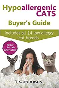 Hypoallergenic Cats Buyer S Guide Includes All 14 Low Allergy Cat Breeds Full Of Facts Information For People With Cat Allergies Amazon Co Uk Anderson Tim 9780993004339 Books