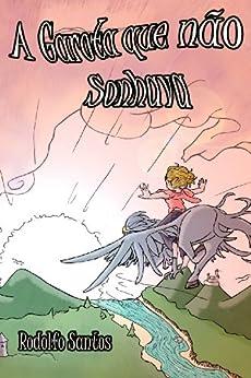 A Garota que não Sonhava (Portuguese Edition) von [Santos, Rodolfo]