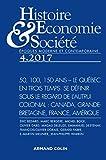 Histoire, Économie & Société (4/2017) 50, 100, 150 ans - Le Quebec en trois temps. Se définir sous l: 50, 100, 150 ans - Le Quebec en trois temps. Se ... sous le regard de l'autrui colonial : canada
