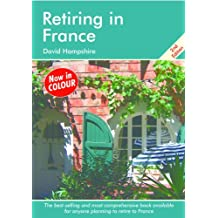 Retiring in France (English Edition)