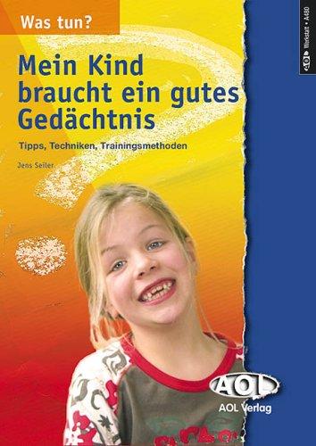 Was tun? Mein Kind braucht ein gutes Ged+üñchtnis par Georg Schwikart