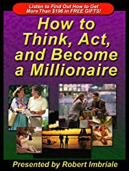 How to Think, Act, and Become a Millionaire