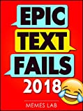 Memes: Epic Text Fails 2018: Hilarious Memes Book with Funniest Text and Autocorrect Fails (Memes Lab)