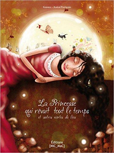 La Princesse qui rêvait tout le temps et autres contes de fées