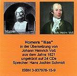 Homers Ilias. In der Übersetzung von Johann Heinrich Voß (1821), ungekürzt