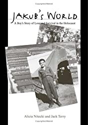 Jakub's World: A Boy's Story of Loss and Survival in the Holocaust