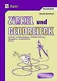 Zirkel und Geodreieck: Lerntheke - Lernstanddiagnose - Selbsteinschätzung - Übungspläne - Lernzielkontrolle 4. Klasse