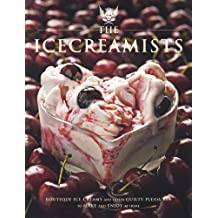 The Icecreamists: Boutique ice creams and other guilty pleasures to make and enjoy at home (English Edition)