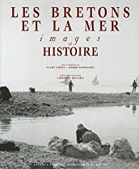 Les bretons et la mer par André Lespagnol