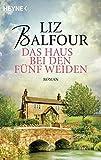 Das Haus bei den fünf Weiden: Roman