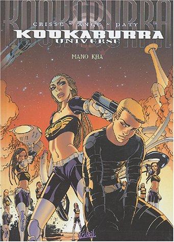 Kookaburra Universe, tome 3 : Mano Kha