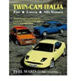 Twin Cam Italia: Fiat, Lancia, Alfa Romeo - All the Cars Powered by Aurelio Lampredi's Famous Engine and How to Look After Them (Hardback) - Common