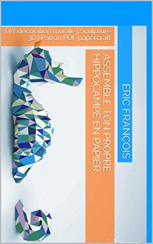Assemble ton propre hippocampe en papier: DIY décoration murale ...