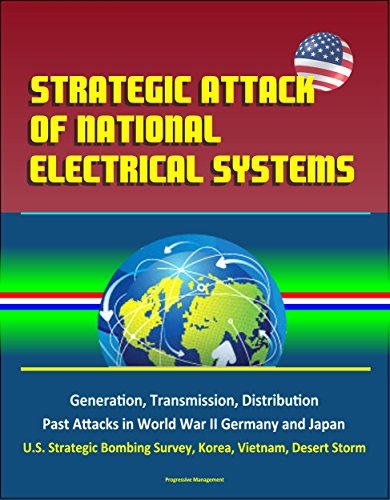 strategic-attack-of-national-electrical-systems-generation-transmission-distribution-past-attacks-in