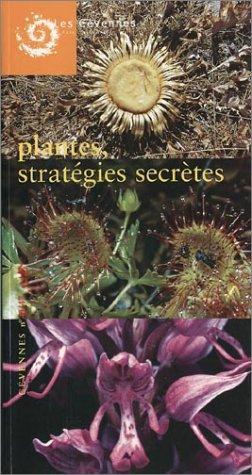 N° 46-47 : Plantes, stratégies secrètes