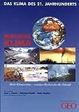 Warnsignal Klima - Das Klima des 21. Jahrhunderts