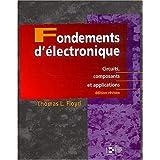 Fondements d'électronique : Circuits, composants et applications
