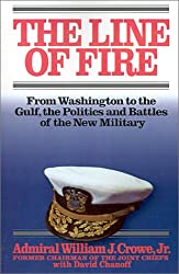 The Line of Fire: From Washington to the Gulf, the Politics and Battles of the New Military