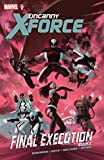 Image de Uncanny X-Force Vol. 7: Final Execution Book Two