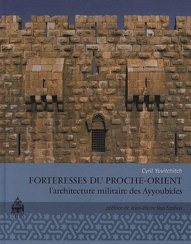 Forteresse du proche Orient. L'architecture militaire des Ayyoubides
