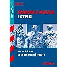 Kompakt-Wissen - Latein Basisautoren Oberstufe