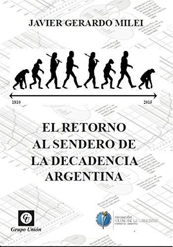 El retorno al sendero de la decadencia argentina