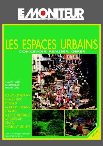 Les espaces urbains: Concevoir, réaliser, gérer
