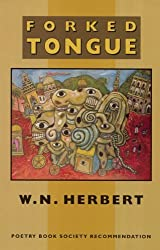 Forked Tongue by W. N. Herbert (1994-03-01)