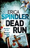 Dead Run by Erica Spindler (2012) Paperback