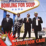 Songtexte von Bowling for Soup - The Great Burrito Extortion Case