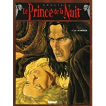Le Prince de la Nuit, Tome 1 : Le Chasseur : Avec Tome 2, La lettre de l'inquisiteur offert