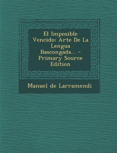 El Imposible Vencido: Arte de la Lengua Bascongada... - Primary Source Edition