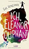 Ich, Eleanor Oliphant: Roman von Gail Honeyman
