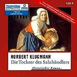Die Tochter des Salzhändlers: Historischer Kriminalroman (10:23 Stunden, ungekürzte Lesung auf 1 MP3-CD)