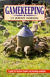 Gamekeeping: A Guide for Amateur Keepers and Shooting Syndicates