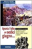 Spunta l'alba del sedici giugno... La grande guerra su monte Nero, monte Rosso, Vrata, Ursic, Sleme e Mrzli
